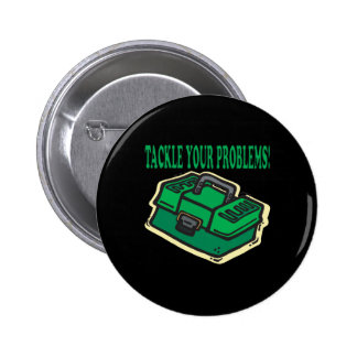 Tackle Your Problems Pinback Button