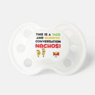 Taco and Burrito Business Pacifier