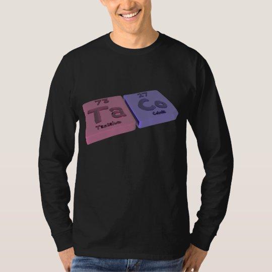 Taco as Ta Tantalum and Co Cobalt T-Shirt