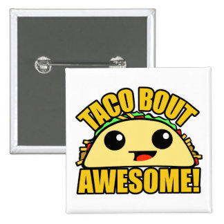 Taco Bout Awesome Button