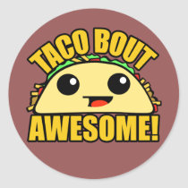 Taco Bout Awesome Classic Round Sticker