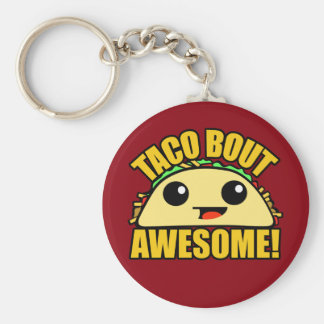 Taco Bout Awesome Keychain