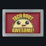 "Taco Bout Awesome Rectangular Belt Buckle<br><div class=""desc"">&quot;Taco Bout Awesome&quot; cute kawaii style taco character belt buckle</div>"