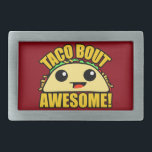 "Taco Bout Awesome Rectangular Belt Buckle<br><div class=""desc"">""Taco Bout Awesome"" cute kawaii style taco character belt buckle</div>"