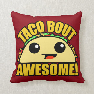 Taco Bout Awesome Throw Pillow