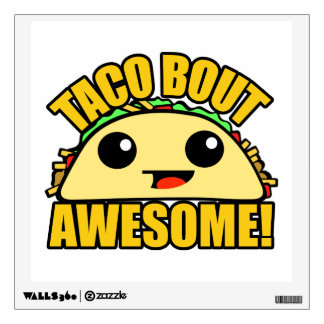 Taco Bout Awesome Wall Decal