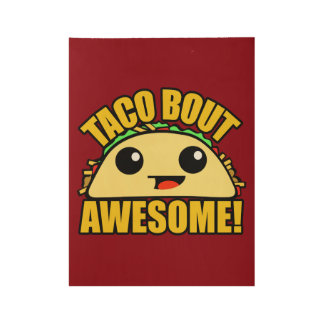 Taco Bout Awesome Wood Poster