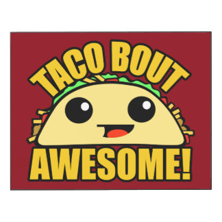 Taco Bout Awesome Wood Print