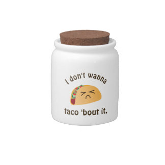 Taco 'Bout It Funny Word Play Food Pun Humor Candy Jar