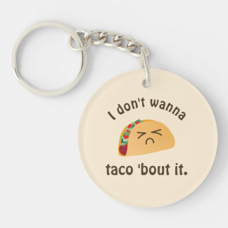 Taco 'Bout It Funny Word Play Food Pun Humor Keychain