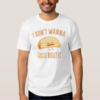 Taco 'Bout It! T-Shirt