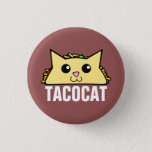 "Taco Cat Pinback Button<br><div class=""desc"">Taco Cat round button</div>"