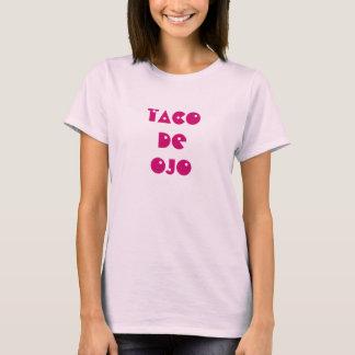 TACO DE OJO (mujer) T-Shirt