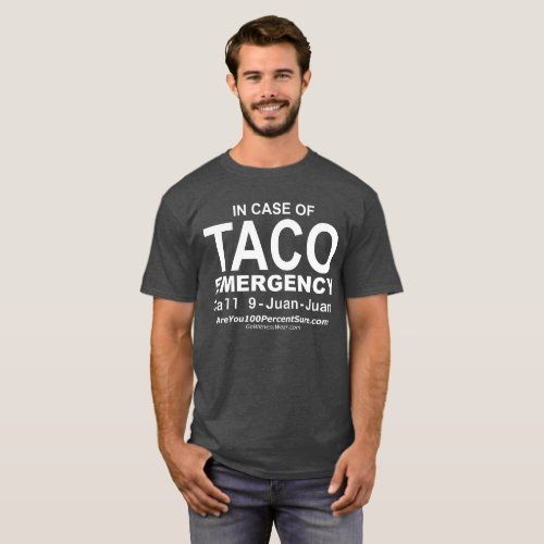 Taco Emergency for dark bg T_Shirt