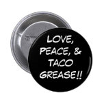 Taco Grease Button