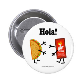 Taco & Hot Sauce - Hola! (Hello! in Spanish) Pinback Button