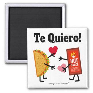 Taco & Hot Sauce - Te Quiero! (I Love You!) 2 Inch Square Magnet