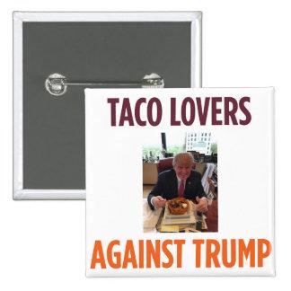 Taco Lovers Against Trump - Anti-Trump button