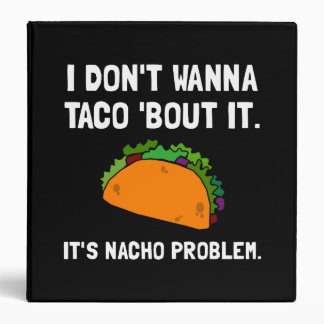 Taco Nacho Problem 3 Ring Binder