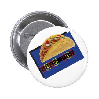Taco TKO Classic Taco  design Pinback Button