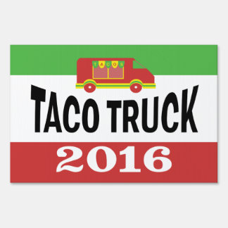 Taco Truck  2016 Lawn Sign