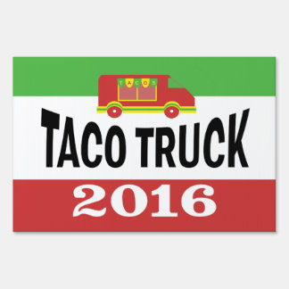 Taco Truck - 2016 Lawn Sign