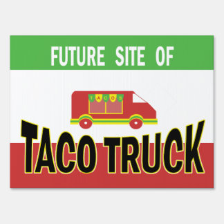 Taco Truck Future Site Yard Sign