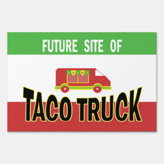 Taco Truck - Future Site Yard Sign