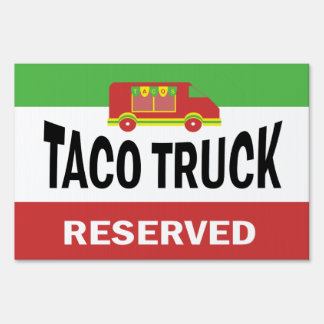 Taco Truck  Reserved Sign
