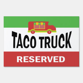 Taco Truck - Reserved Yard Sign