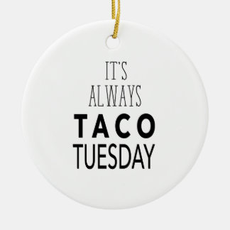 TACO TUESDAY CERAMIC ORNAMENT