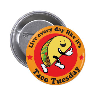 Taco Tuesday Every Day Pins