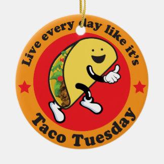 Taco Tuesday Every Day Ceramic Ornament