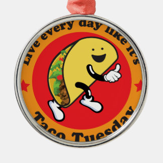 Taco Tuesday Every Day Metal Ornament