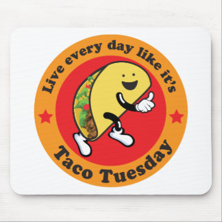 Taco Tuesday Every Day Mouse Pad