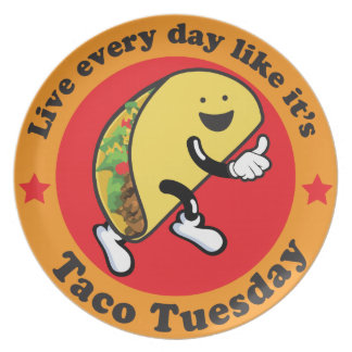 Taco Tuesday Every Day Plate