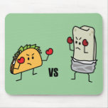 Taco vs Burrito Mousepad
