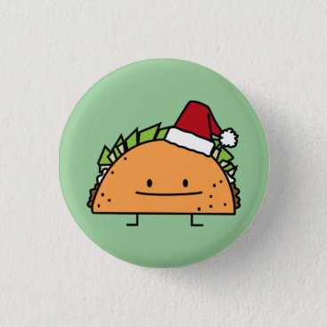 Christmas Themed Taco wearing Santa Hat Christmas shell meat salsa Pinback Button