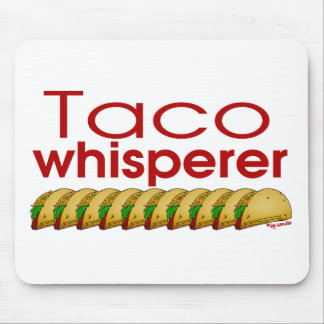 Taco Whisperer Mouse Pad