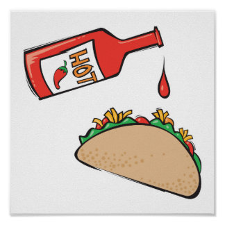 taco with hot sauce poster