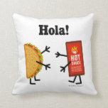 ¡Taco y salsa caliente - Hola! Cojines