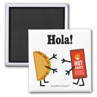 ¡Taco y salsa caliente - Hola! Imán Cuadrado