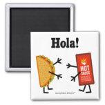¡Taco y salsa caliente - Hola! Iman De Nevera