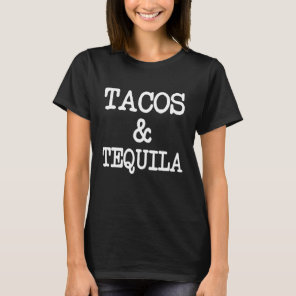 Tacos and Tequila funny T-Shirt