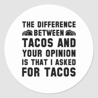 Tacos And Your Opinion Classic Round Sticker