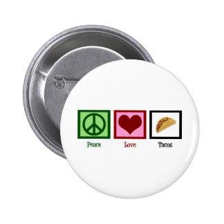 Tacos del amor de la paz pin redondo de 2 pulgadas