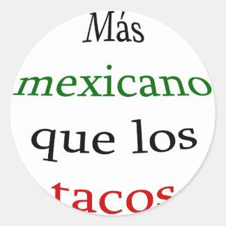 Tacos del Mas Mexicano Que Los Pegatina Redonda