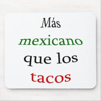 Tacos del Mas Mexicano Que Los Mousepads