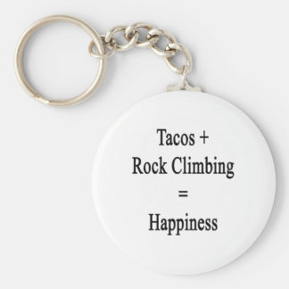 Tacos más felicidad de los iguales de la escalada llavero redondo tipo chapa