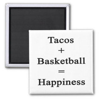 Tacos Plus Basketball Equals Happiness 2 Inch Square Magnet